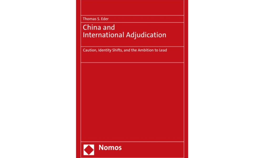 China and international adjudication – caution, identity shifts, and the ambition to lead