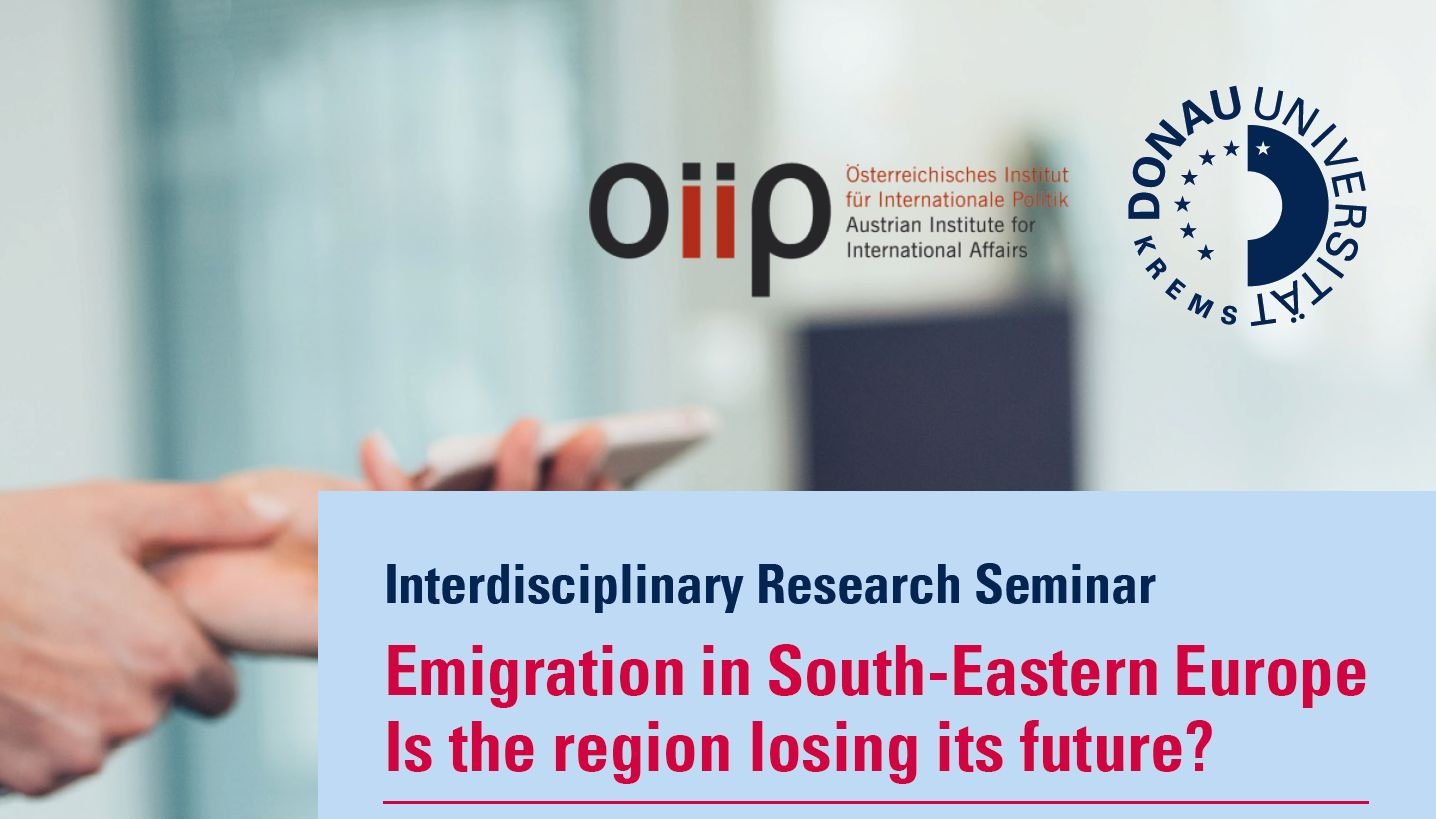 Emigration in South-Eastern Europe  – Is the region losing its future? Interdisciplinary Research Seminar – DUK and oiip