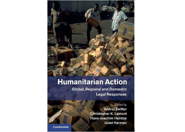Humanitarian Action: Global, Regional and Domestic Legal Responses