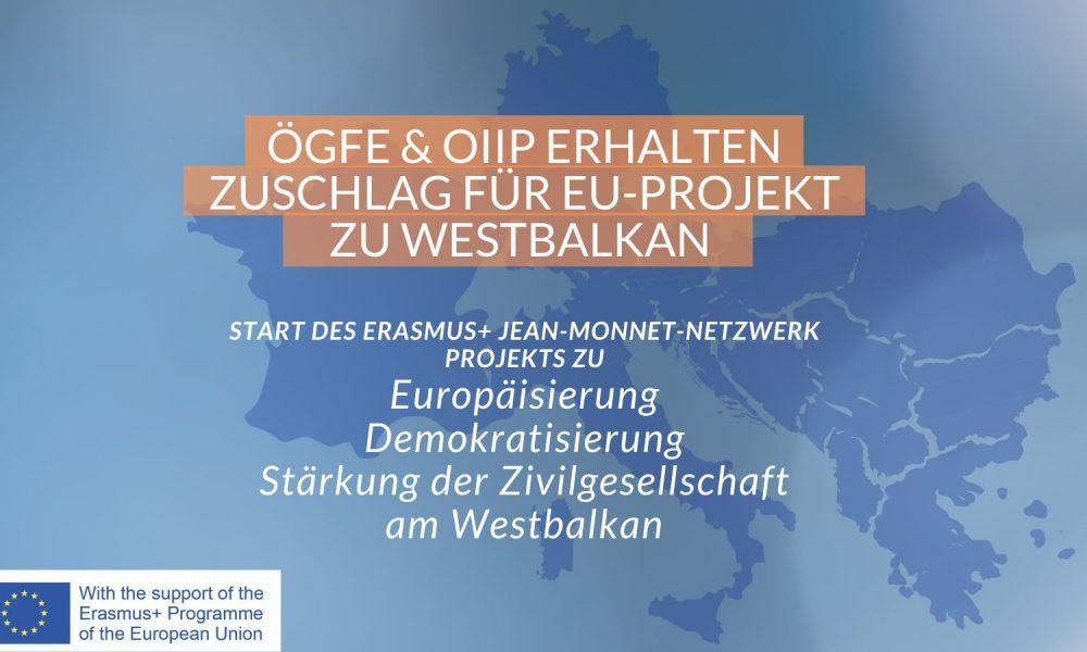 ÖGfE und oiip erhalten Zuschlag für EU-Projekt zu Westbalkan