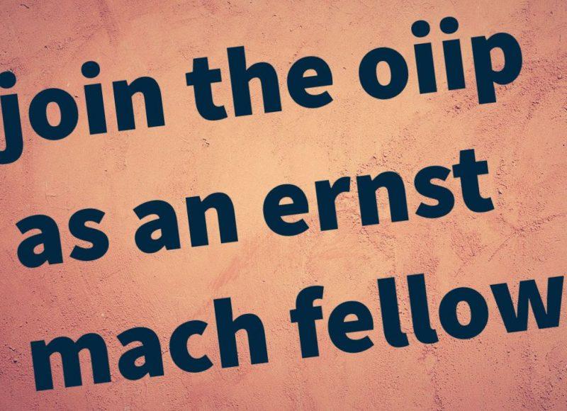 Join the oiip as an Ernst Mach Fellow